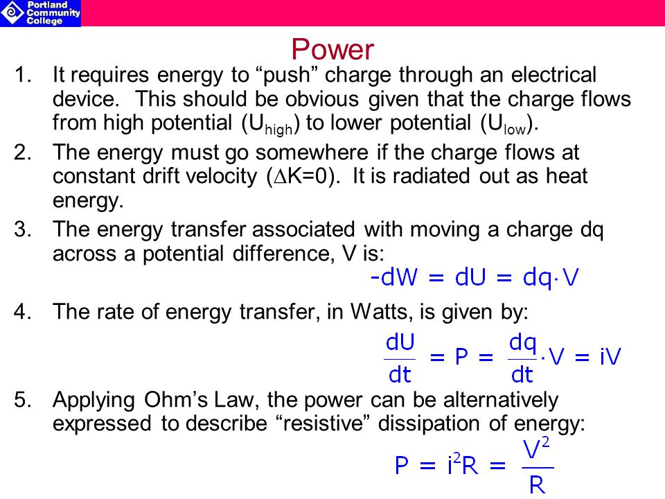 Power 1.It requires energy to push charge through an electrical device.
