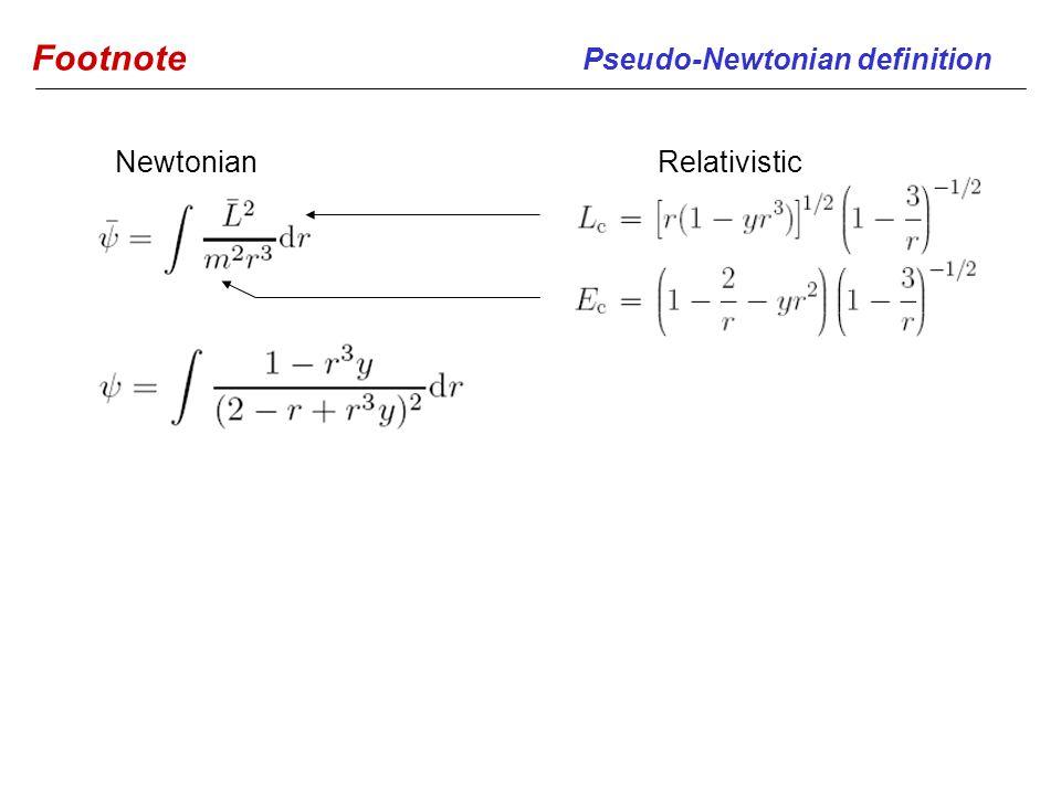NewtonianRelativistic Footnote Pseudo-Newtonian definition