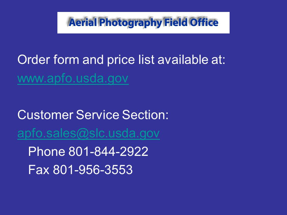 Order form and price list available at: www.apfo.usda.gov Customer Service Section: apfo.sales@slc.usda.gov Phone 801-844-2922 Fax 801-956-3553