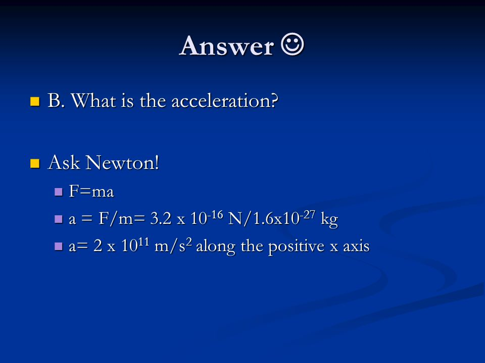 Answer Answer B. What is the acceleration. B. What is the acceleration.