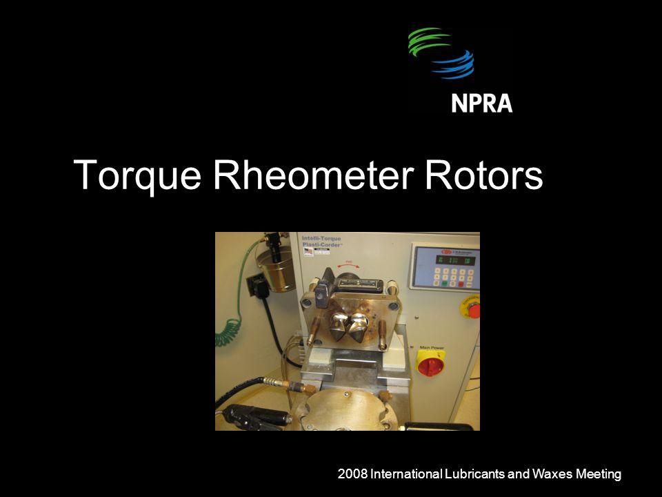 Torque Rheometer Rotors 2008 International Lubricants and Waxes Meeting