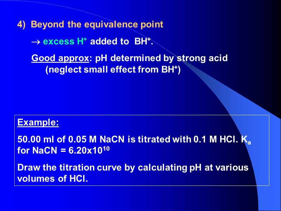 4) Beyond the equivalence point  excess H + added to BH +.