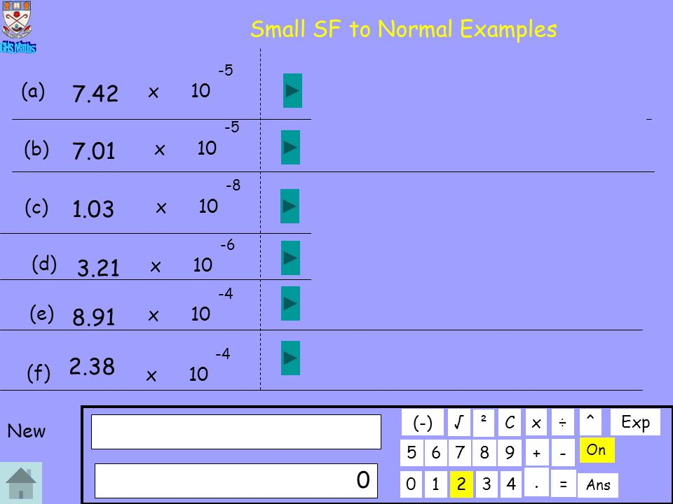 Small SF to Normal Examples 01234 56789 C. ÷x 0 + On ² - Ans = √ (-) ^Exp 7.42 x10 -5 (a) 0.0000742 7.01 x10 -5 (b) 0.0000701 1.03 x10 -8 (c) 0.000000
