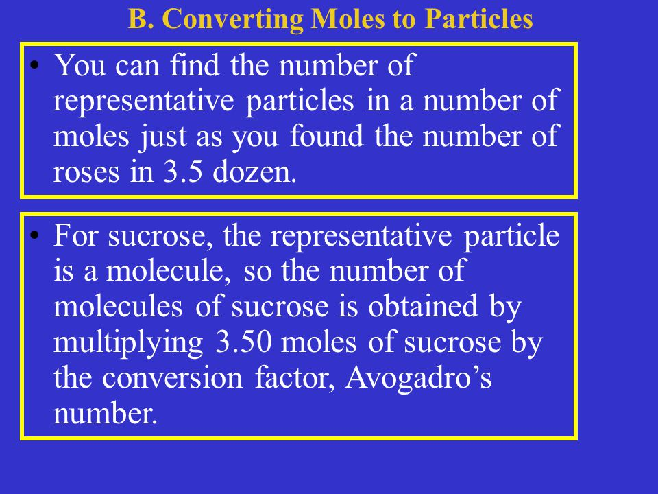You can find the number of representative particles in a number of moles just as you found the number of roses in 3.5 dozen.