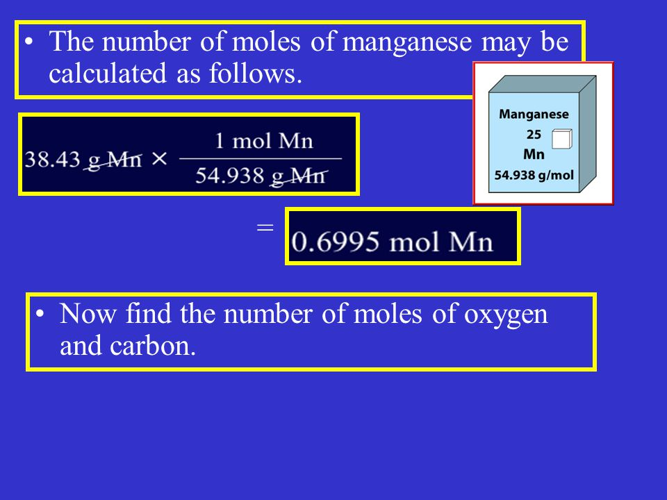 The number of moles of manganese may be calculated as follows.