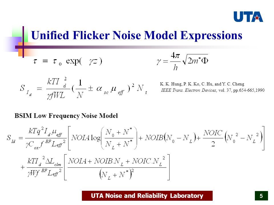 UTA Noise and Reliability Laboratory 36 Data Vs MSUN Model Predictions for Bias Dependence The fit was good in the bias range of moderate inversion to strong inversion, for devices with all different IL thick- nesses in the experimental temperature range.