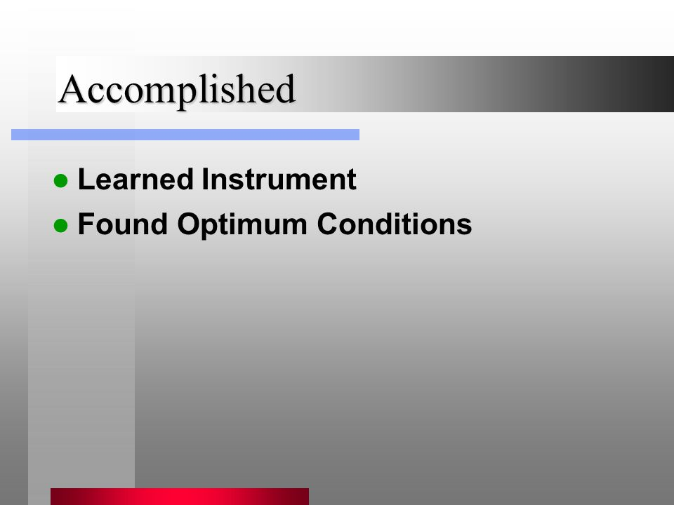 Accomplished Found Optimum Conditions Learned Instrument