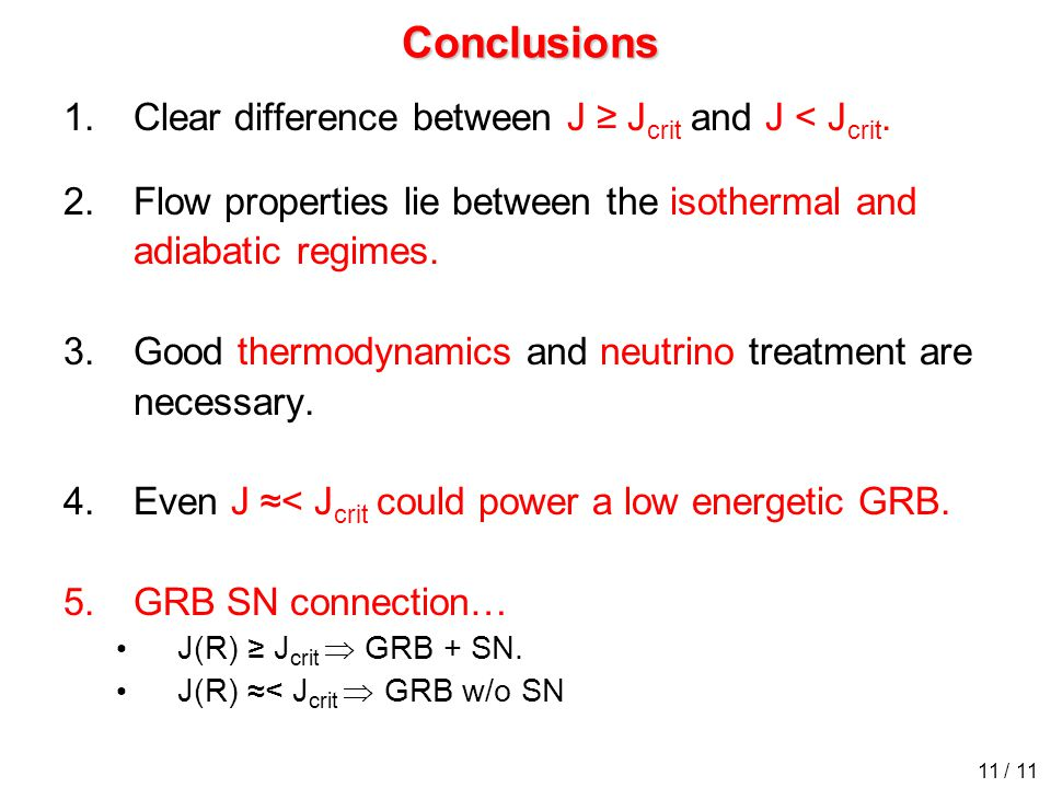 Conclusions 1.Clear difference between J ≥ J crit and J < J crit. 2.Flow properties lie between the isothermal and adiabatic regimes. 3.Good thermodyn