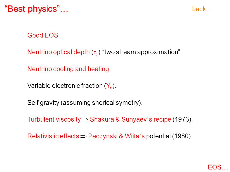 Best physics … Good EOS Neutrino optical depth (  ) two stream approximation .