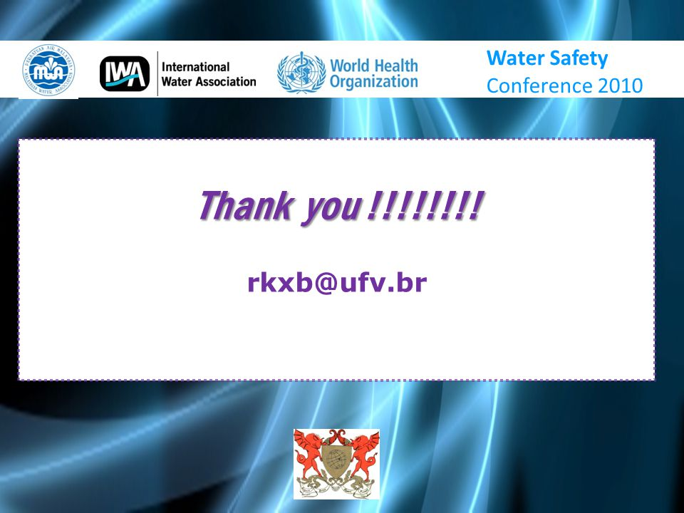 Thank you !!!!!!!! rkxb@ufv.br Water Safety Conference 2010