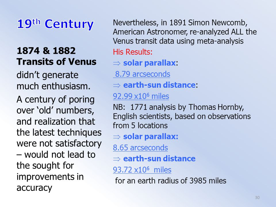 Nevertheless, in 1891 Simon Newcomb, American Astronomer, re-analyzed ALL the Venus transit data using meta-analysis His Results:  solar parallax: 8.