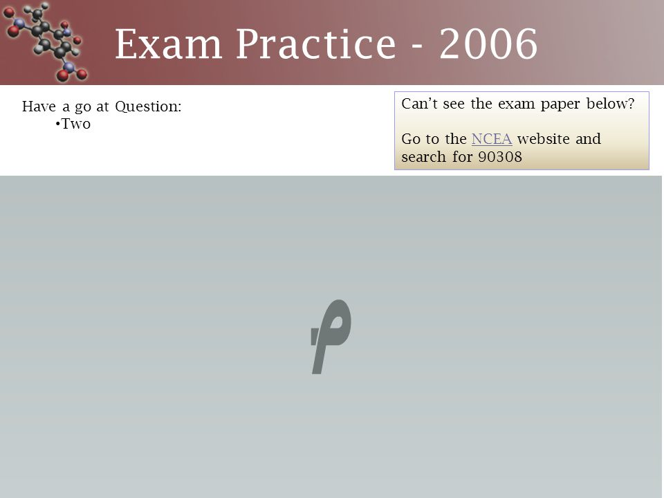 Exam Practice - 2006 Have a go at Question: Two Can't see the exam paper below.