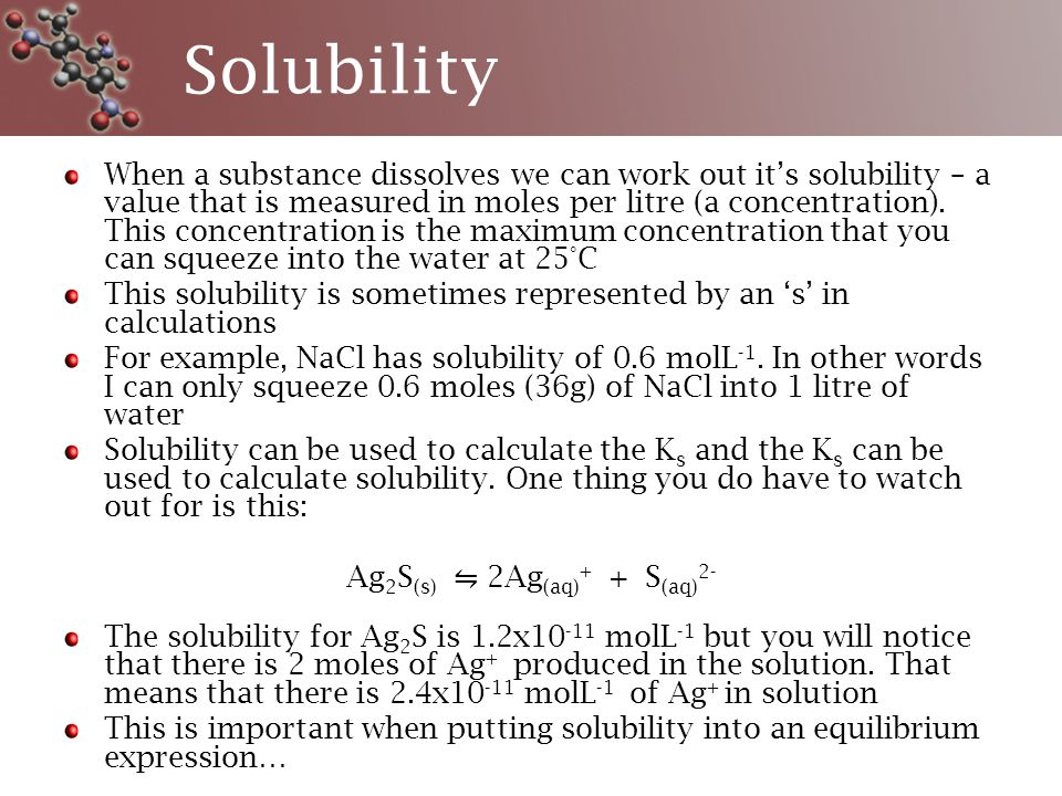 Solubility When a substance dissolves we can work out it's solubility – a value that is measured in moles per litre (a concentration).