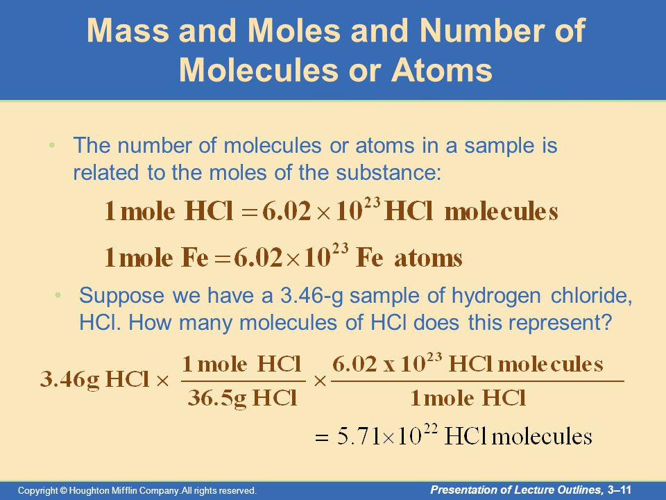 Copyright © Houghton Mifflin Company.All rights reserved. Presentation of Lecture Outlines, 3–11 Mass and Moles and Number of Molecules or Atoms The n