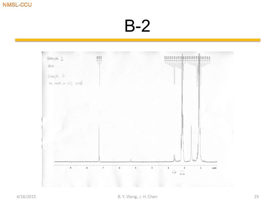 B-2 4/16/2015B. Y. Wang, J. H. Chen19