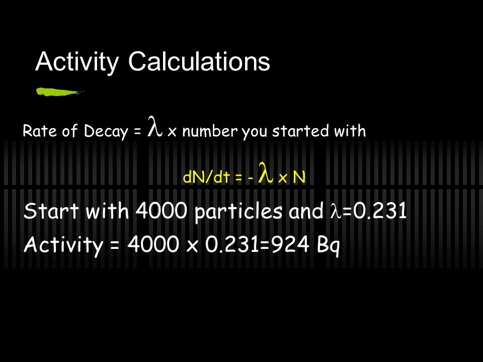 Calculations =0.693/T ½ =0.693/3s =0.231s -1