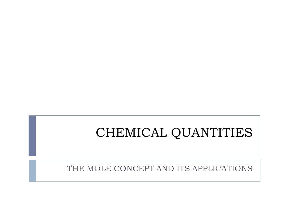 C HEMICAL Q UANTITIES BCNOF 10.811g12.0107g14.0067g15.9994g18.998g The molar mass in grams/mol