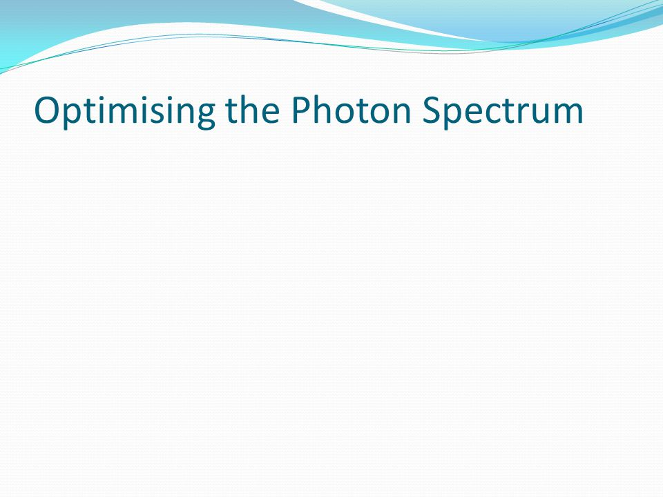 Optimising the Photon Spectrum