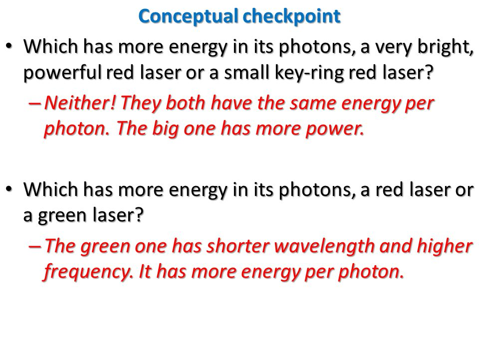 Particles and Photons both have Energy A moving particle has kinetic energy A moving particle has kinetic energy – E = K = ½ mv 2 A particle has most of its energy locked up in its mass.