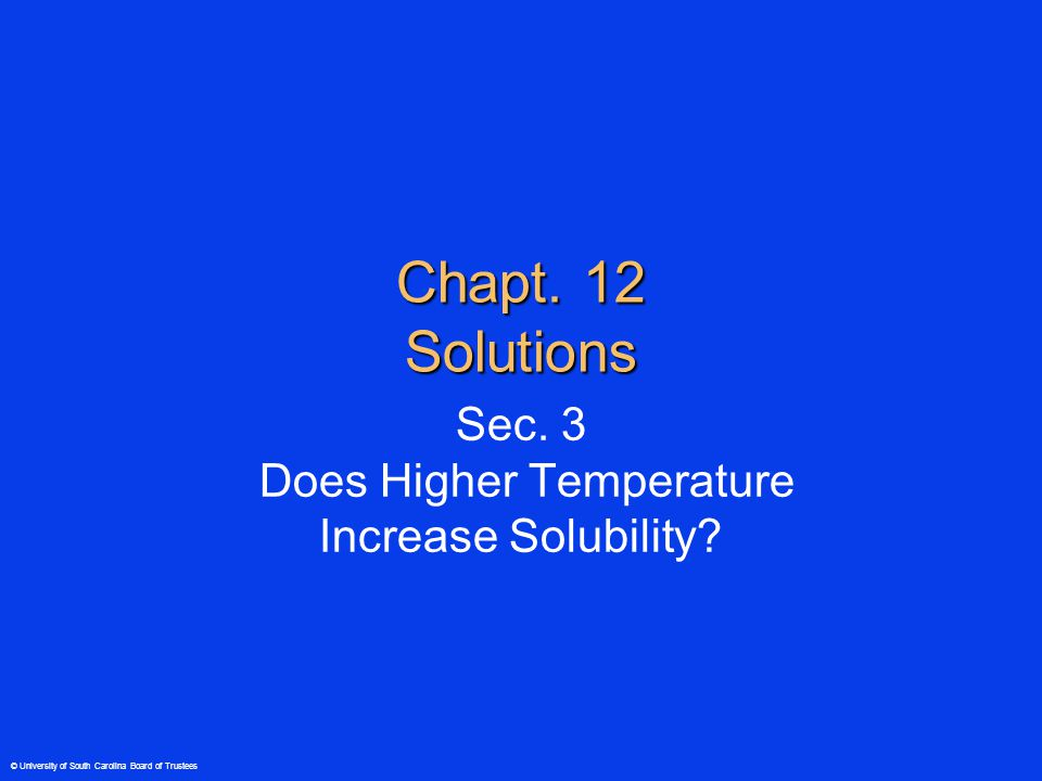 © University of South Carolina Board of Trustees Solubility Experiments