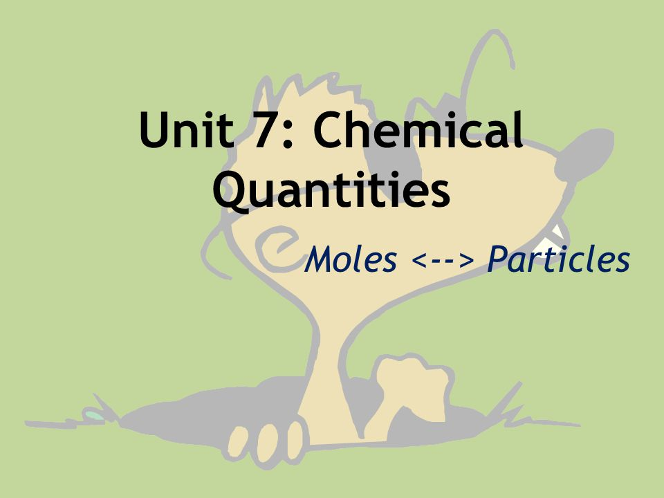 After today, you will be able to… Using dimensional analysis, calculate how many atoms, molecules, or formula units are in one mole of that substance Use correct significant figures and units in these calculations Identify key scientists in the development of the mole