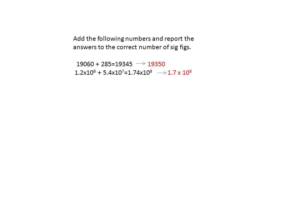 Add the following numbers and report the answers to the correct number of sig figs.