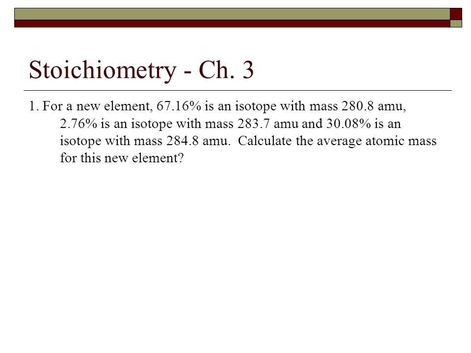 Stoichiometry - Ch.3 8.