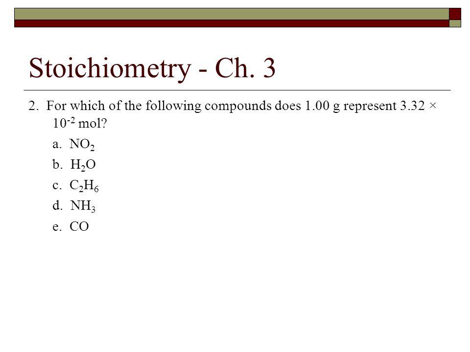 Stoichiometry - Ch.3 9.