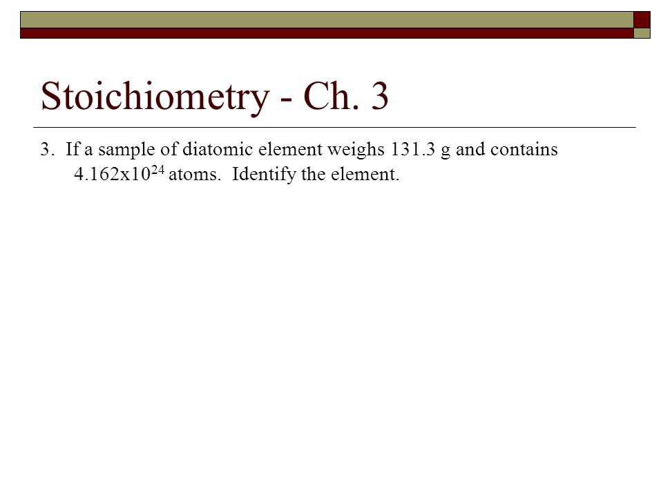 Stoichiometry - Ch.3 11. Consider the following unbalanced reaction: NH 3 + O 2  NO 2 + H 2 O a.
