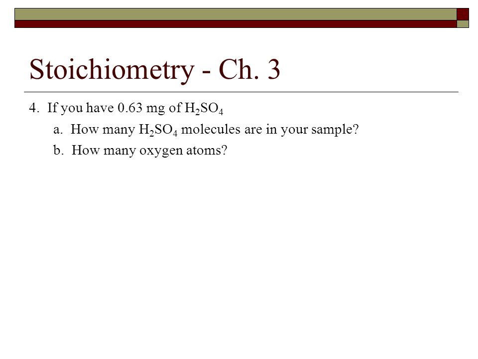 Stoichiometry - Ch.3 Methodology for Reaction Stoichiometry Problems 1.