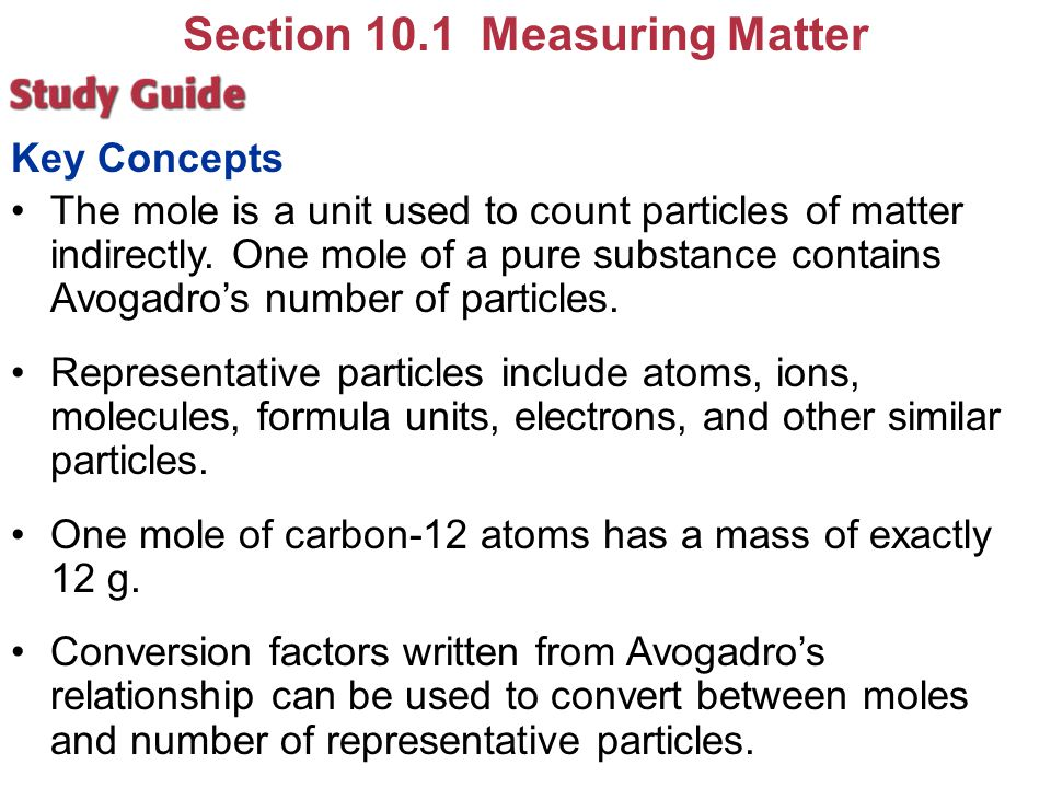 Section 10.2 Mass and the Mole Determine the molar mass of an element given its atomic mass in amu.