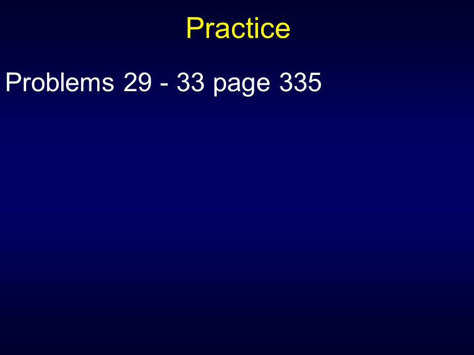 Practice Problems 29 - 33 page 335