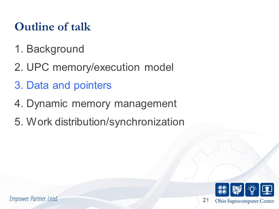 21 Outline of talk 1. Background 2. UPC memory/execution model 3.