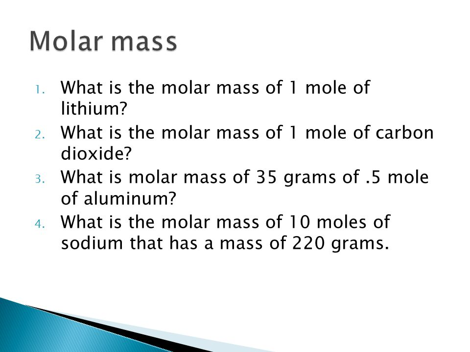 1.What is the molar mass of 1 mole of lithium. 2.