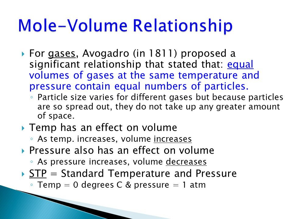  For gases, Avogadro (in 1811) proposed a significant relationship that stated that: equal volumes of gases at the same temperature and pressure contain equal numbers of particles.