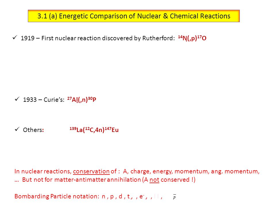 3.1 (a) Energetic Comparison of Nuclear & Chemical Reactions Just like chem.