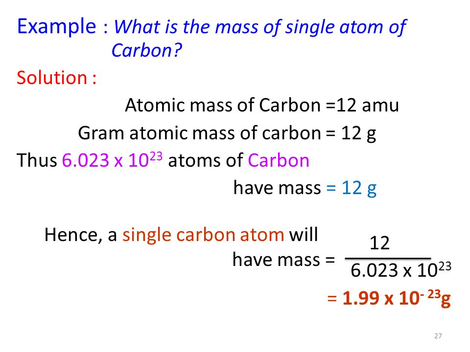 Example : What is the mass of single atom of Carbon.