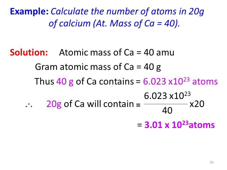Example: Calculate the number of atoms in 20g of calcium (At.