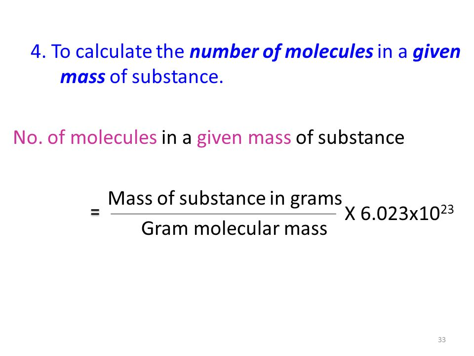 4. To calculate the number of molecules in a given mass of substance.