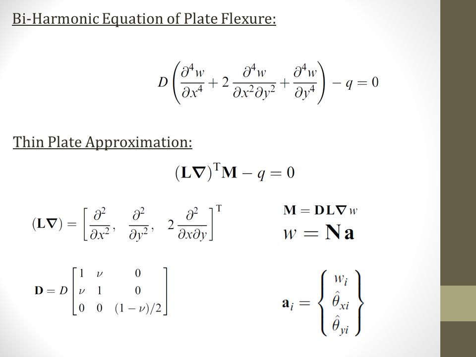 Bi-Harmonic Equation of Plate Flexure: Thin Plate Approximation: