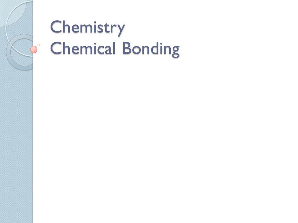 Chemistry Chemical Bonding