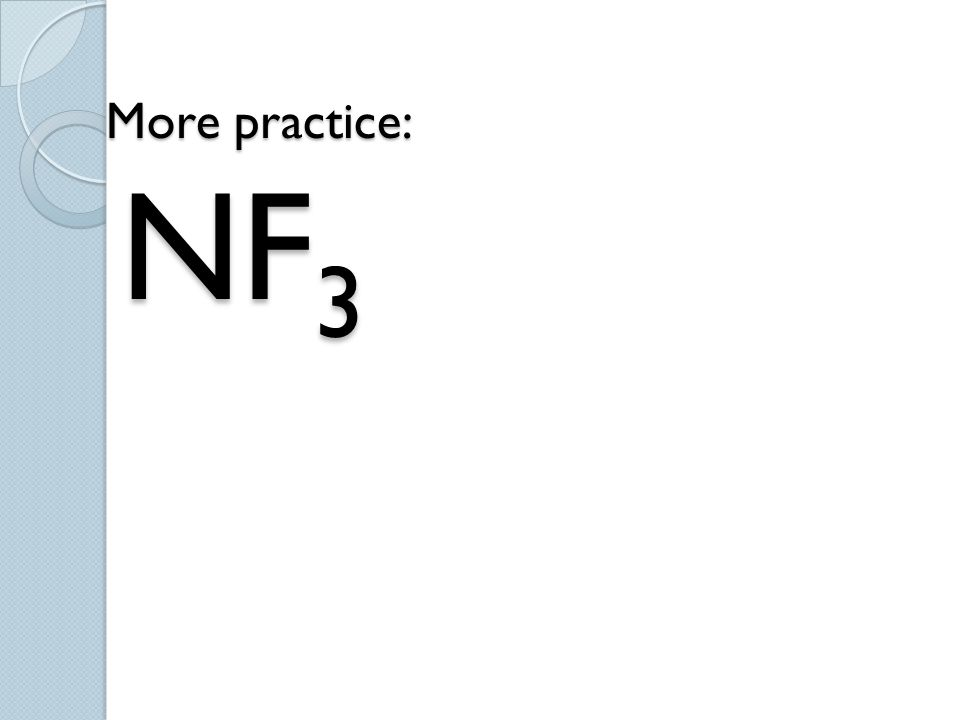 More practice: NF 3