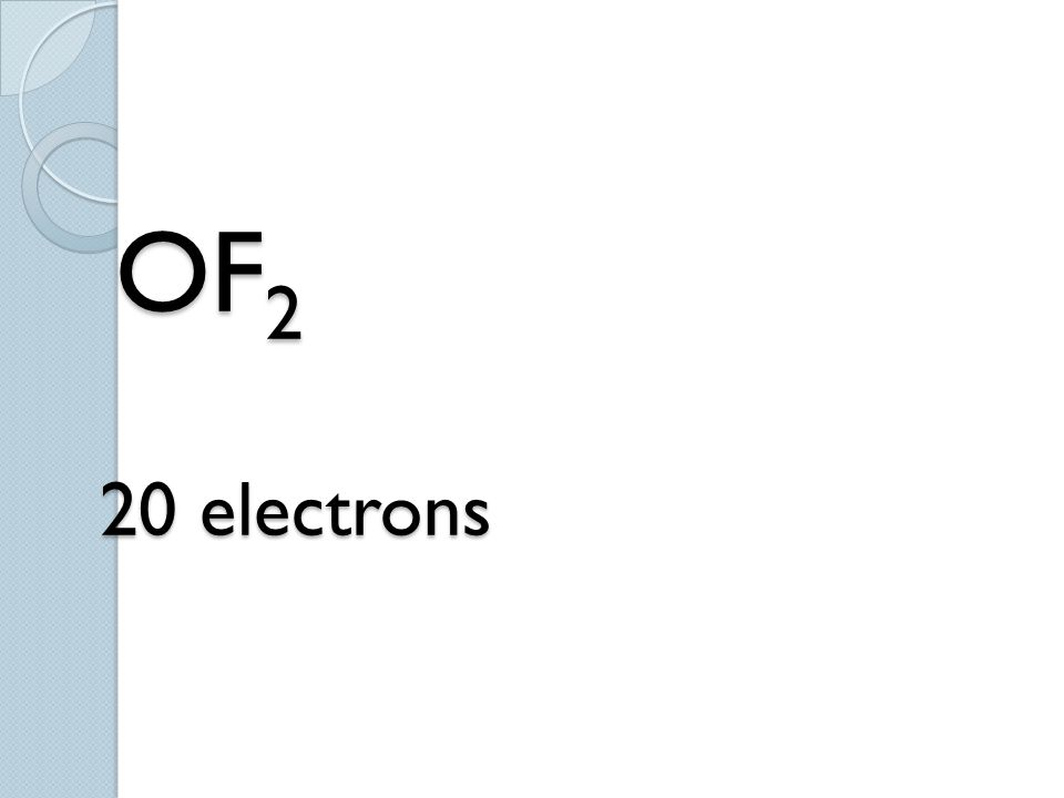 OF 2 20 electrons OF 2 20 electrons
