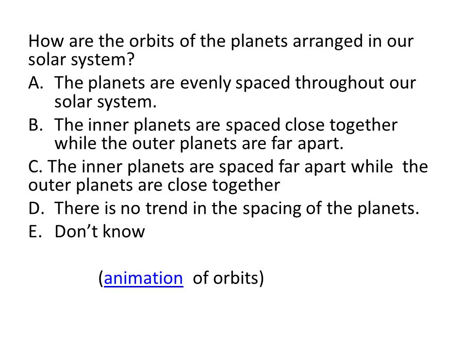 How are the orbits of the planets arranged in our solar system.
