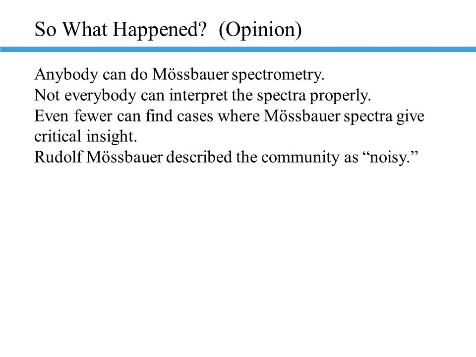So What Happened. (Opinion) Anybody can do Mössbauer spectrometry.