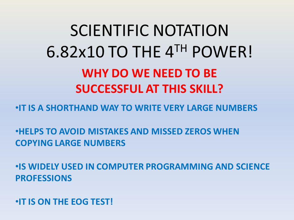 CONVERTING SCIENTIFIC NOTATION TO STANDARD FORM: 2.4 x 10 9 1.THIS NUMBER IS WRITTEN IN SCIENTIFIC NOTATION.