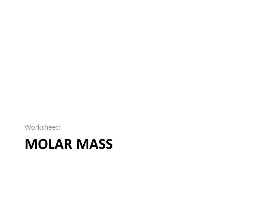 MOLAR MASS Worksheet: