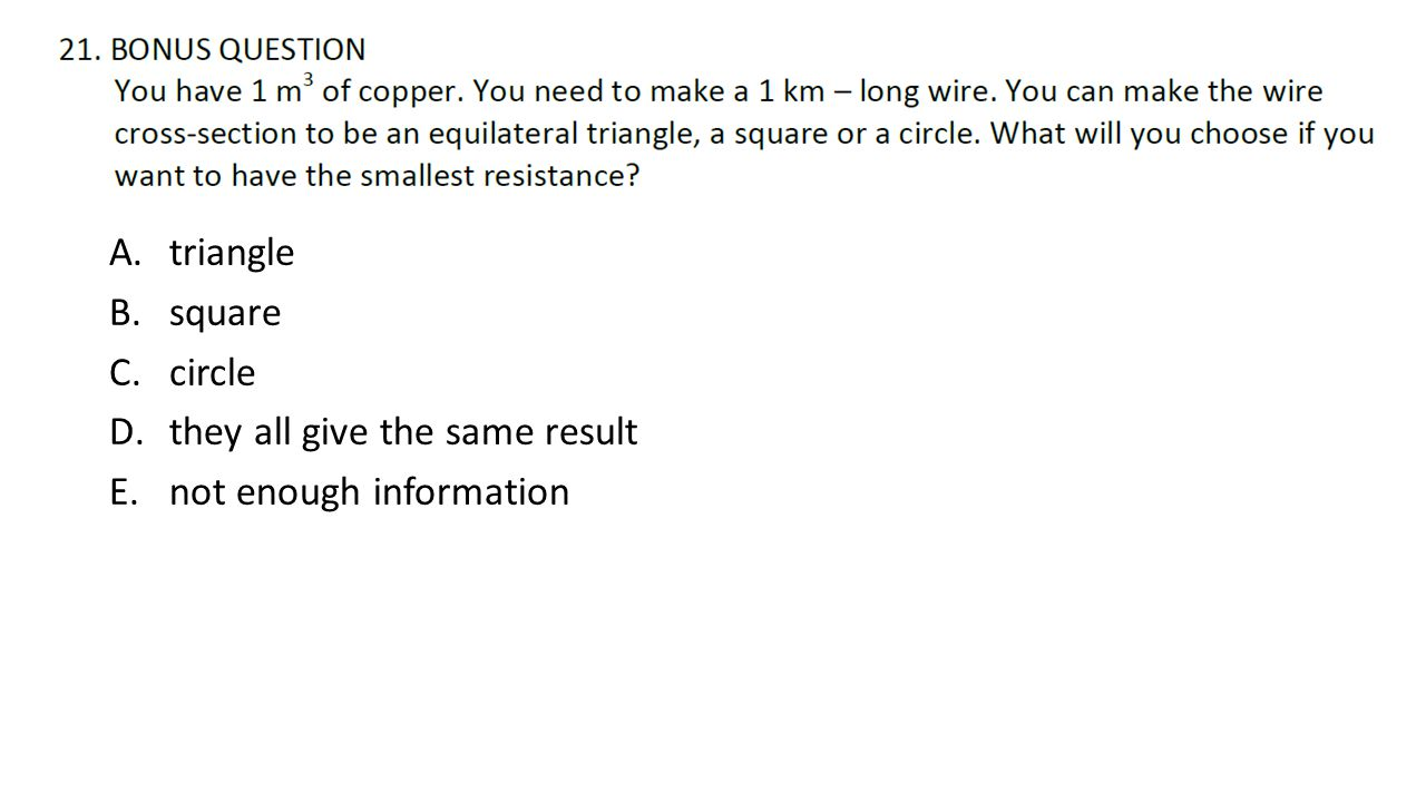 A.triangle B.square C.circle D.they all give the same result E.not enough information