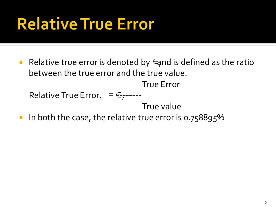  In the previous section, we discussed how to calculate true errors  Such errors are calculated only if true values are known.