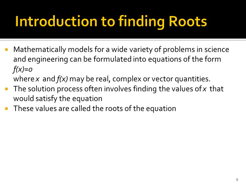  We must have an objective criterion for deciding when to stop the process  We may use one of the following tests  < E a (absolute error in x)  0  < E (value of function at root)  There may be the situations where these tests may fail  In cases where we do not know whether the process converges or not, we must have a limit on the number of iterations, like Iterations > N (limit on iterations) 20